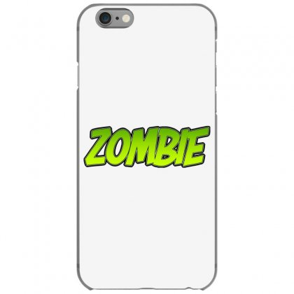 Zombie Iphone 6/6s Case Designed By Tiococacola