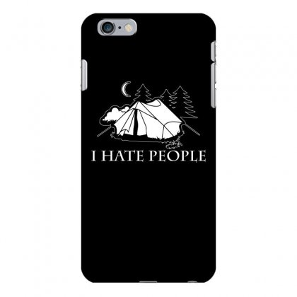 I Hate People T Shirt Iphone 6 Plus/6s Plus Case Designed By Hung