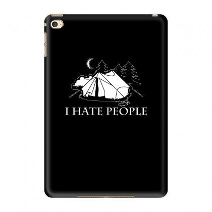 I Hate People T Shirt Ipad Mini 4 Case Designed By Hung