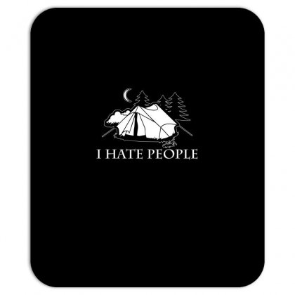 I Hate People T Shirt Mousepad Designed By Hung