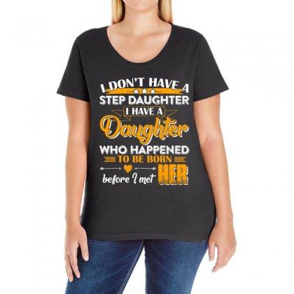 I Dont Have A Step Daughter T Shirt Ladies Curvy T-shirt Designed By Hung