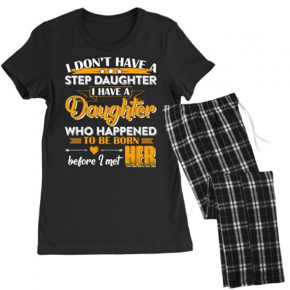 I Dont Have A Step Daughter T Shirt Women's Pajamas Set Designed By Hung