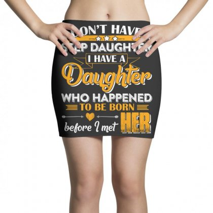 I Dont Have A Step Daughter T Shirt Mini Skirts Designed By Hung