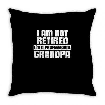 I Am Not Retired Im A Professional Grandpa T Shirt Throw Pillow Designed By Hung