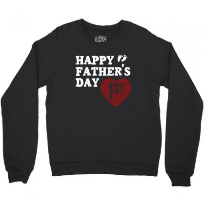 Happy 1st Fathers Day T Shirt Crewneck Sweatshirt Designed By Hung