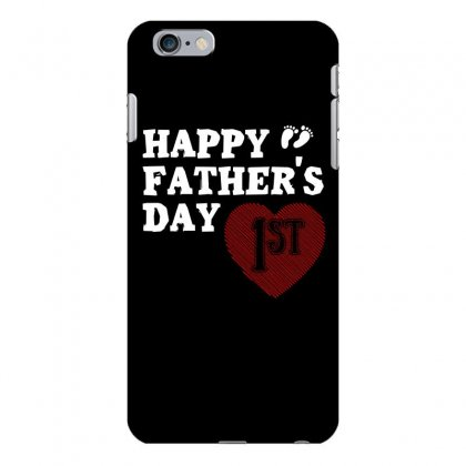 Happy 1st Fathers Day T Shirt Iphone 6 Plus/6s Plus Case Designed By Hung