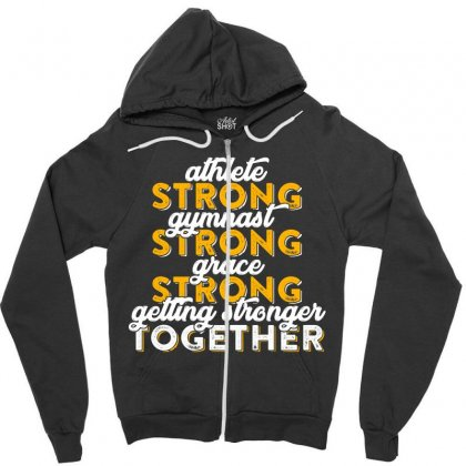 Getting Strong Together T Shirt Zipper Hoodie Designed By Hung