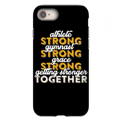 Getting Strong Together T Shirt Iphone 8 Case Designed By Hung