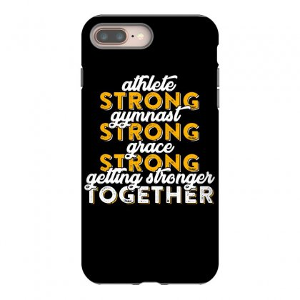 Getting Strong Together T Shirt Iphone 8 Plus Case Designed By Hung
