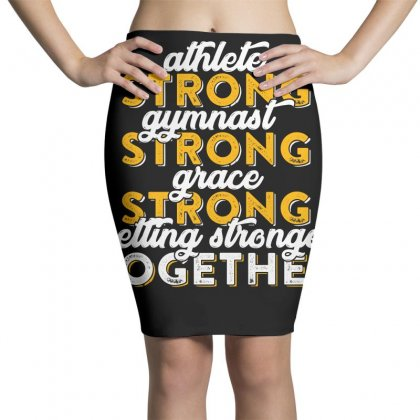 Getting Strong Together T Shirt Pencil Skirts Designed By Hung
