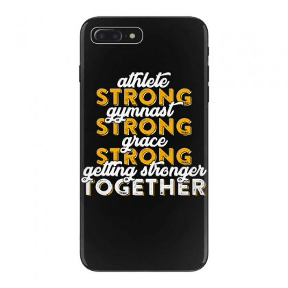 Getting Strong Together T Shirt Iphone 7 Plus Case Designed By Hung