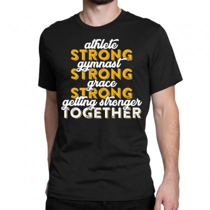 Getting Strong Together T Shirt Classic T-shirt Designed By Hung
