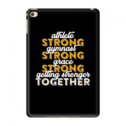 Getting Strong Together T Shirt Ipad Mini 4 Case Designed By Hung
