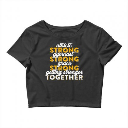 Getting Strong Together T Shirt Crop Top Designed By Hung