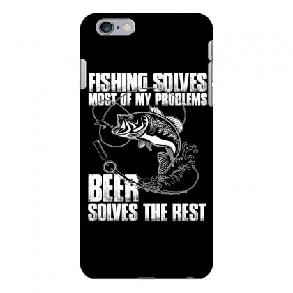 Fishing Solves Most My Problems T Shirt Iphone 6 Plus/6s Plus Case Designed By Hung