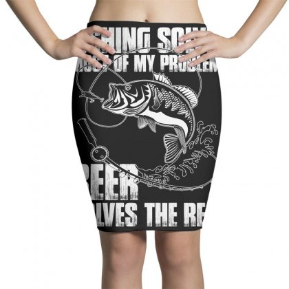 Fishing Solves Most My Problems T Shirt Pencil Skirts Designed By Hung