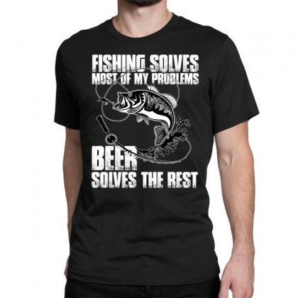 Fishing Solves Most My Problems T Shirt Classic T-shirt Designed By Hung