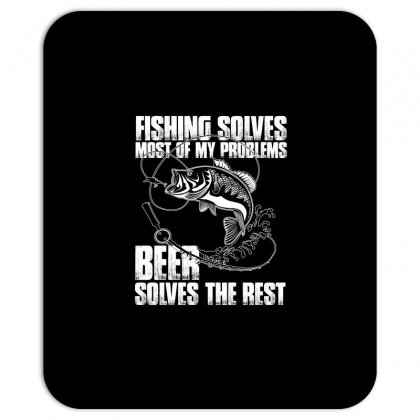 Fishing Solves Most My Problems T Shirt Mousepad Designed By Hung