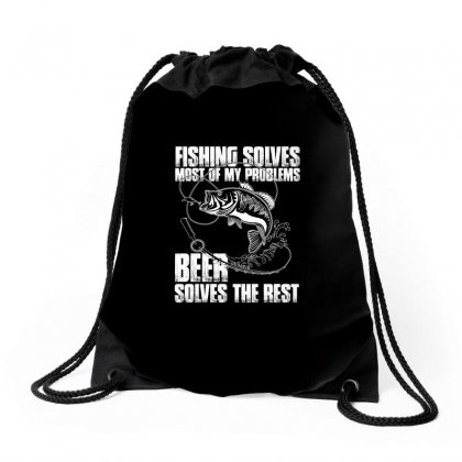 Fishing Solves Most My Problems T Shirt Drawstring Bags Designed By Hung