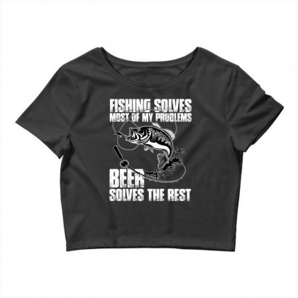Fishing Solves Most My Problems T Shirt Crop Top Designed By Hung
