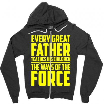 Every Great Father Teaches His Children T Shirt Zipper Hoodie Designed By Hung