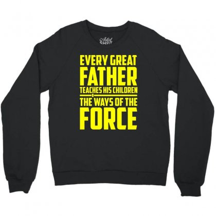 Every Great Father Teaches His Children T Shirt Crewneck Sweatshirt Designed By Hung