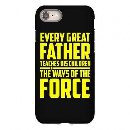Every Great Father Teaches His Children T Shirt Iphone 8 Case Designed By Hung