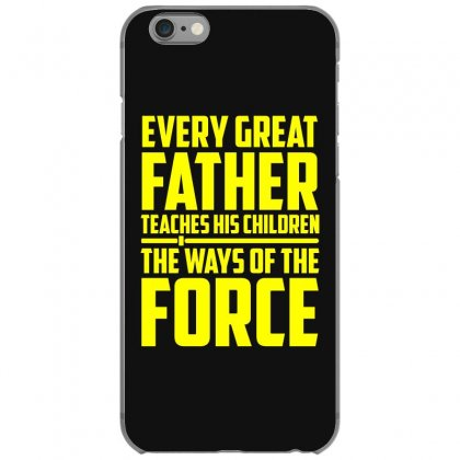 Every Great Father Teaches His Children T Shirt Iphone 6/6s Case Designed By Hung