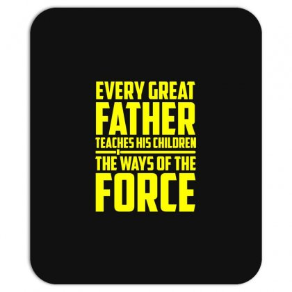 Every Great Father Teaches His Children T Shirt Mousepad Designed By Hung