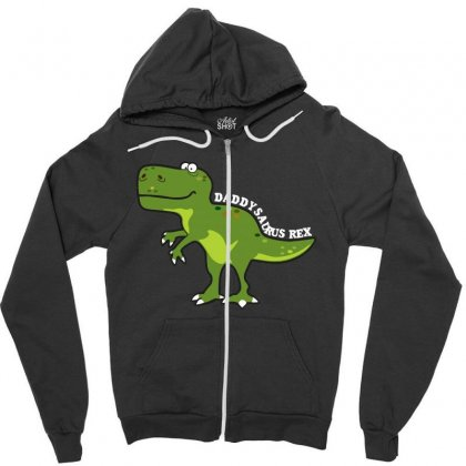 Daddysaurus Rex T Shirt Zipper Hoodie Designed By Hung