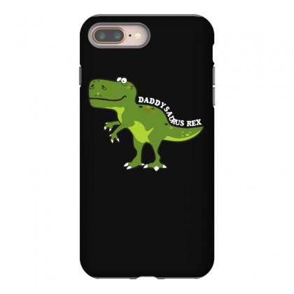 Daddysaurus Rex T Shirt Iphone 8 Plus Case Designed By Hung