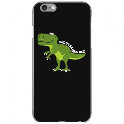 Daddysaurus Rex T Shirt Iphone 6/6s Case Designed By Hung
