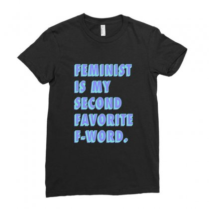 Feminist Is My Second Favorite F Word Ladies Fitted T-shirt Designed By Seniha