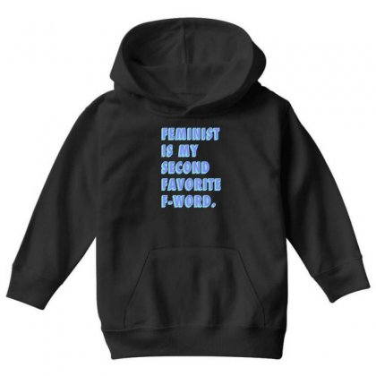 Feminist Is My Second Favorite F Word Youth Hoodie Designed By Seniha