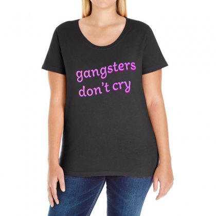 Gangsters Dont Cry Ladies Curvy T-shirt Designed By Seniha