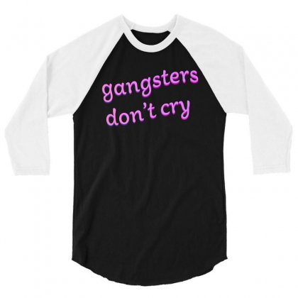 Gangsters Dont Cry 3/4 Sleeve Shirt Designed By Seniha