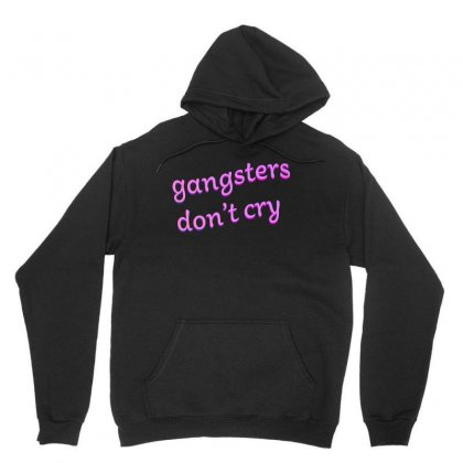 Gangsters Dont Cry Unisex Hoodie Designed By Seniha