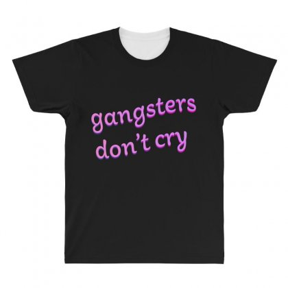 Gangsters Dont Cry All Over Men's T-shirt Designed By Seniha