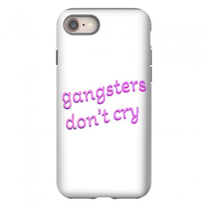 Gangsters Dont Cry Iphone 8 Case Designed By Seniha