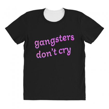 Gangsters Dont Cry All Over Women's T-shirt Designed By Seniha