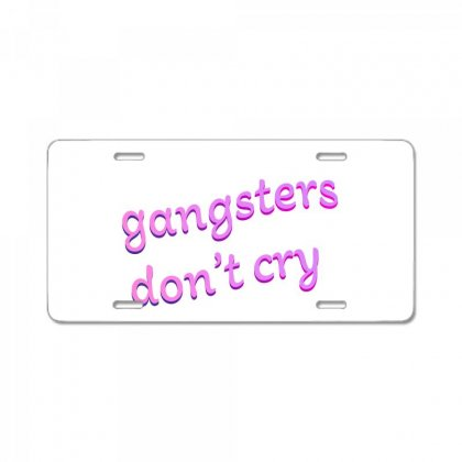 Gangsters Dont Cry License Plate Designed By Seniha