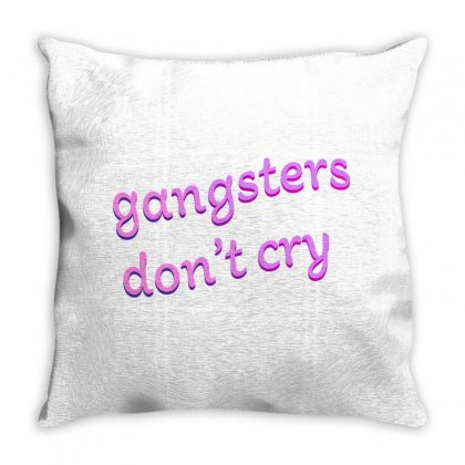 Gangsters Dont Cry Throw Pillow Designed By Seniha