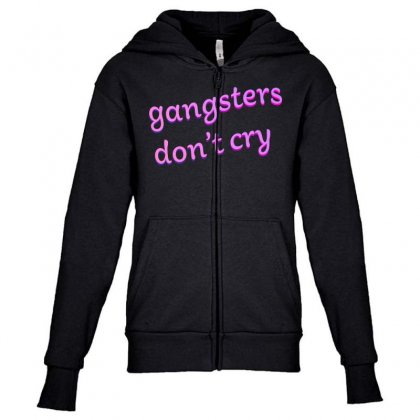 Gangsters Dont Cry Youth Zipper Hoodie Designed By Seniha