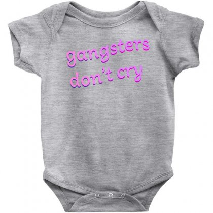 Gangsters Dont Cry Baby Bodysuit Designed By Seniha