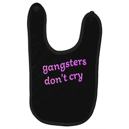 Gangsters Dont Cry Baby Bibs Designed By Seniha