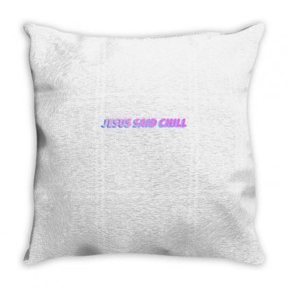 Jesus Said Chill Throw Pillow Designed By Seniha