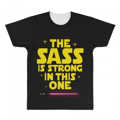 The Sass Is Strong In This One All Over Men's T-shirt Designed By Sengul