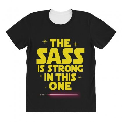 The Sass Is Strong In This One All Over Women's T-shirt Designed By Sengul