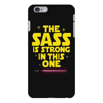 The Sass Is Strong In This One Iphone 6 Plus/6s Plus Case Designed By Sengul