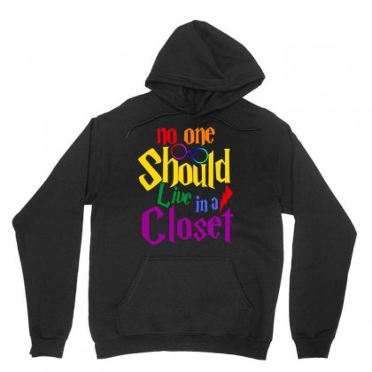 No One Should Live In A Closet Unisex Hoodie Designed By Sengul